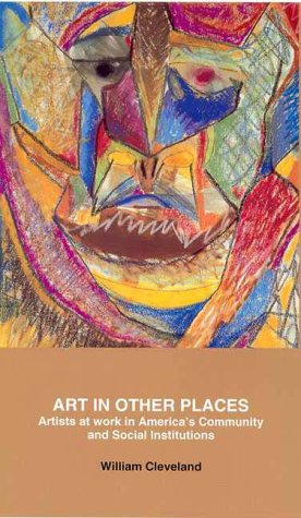 Art in Other Places: Artists at Work in America's...