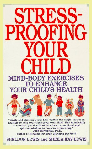 Stress-Proofing Your Child, Sheldon Lewis