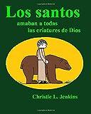 Los santos: amaban a todas las criatures de Dios (Spanish Edition)