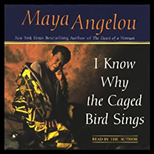 I Know Why the Caged Bird Sings (Abridged) | [Maya Angelou]