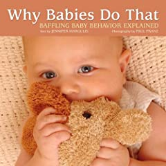 Why Babies Do That: Baffling Baby Behavior Explained