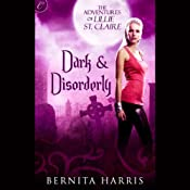Dark and Disorderly: The Adventures of Lillie St. Claire | [Bernita Harris]