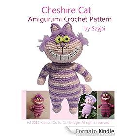 Cheshire Cat Amigurumi Crochet Pattern : Cheshire Cat Amigurumi Crochet Pattern (Alice in ...