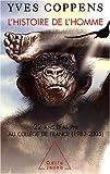 echange, troc Yves Coppens - L'Histoire de l'Homme : 22 Ans d'amphi au Collège de France (1983-2005)