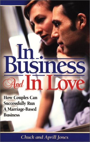 In Business and in Love How Couples Can Successfully Run a Marriage Based-Business Business Development Series093896027X : image
