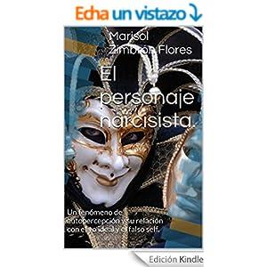 El personaje narcisista.: Un fenómeno de autopercepción y su relación con el yo ideal y el falso self. eBook: Marisol Zimbrón Flores: Amazon.es: Tienda ... - 51K9N2TdIwL._BO2,204,203,200_PIsitb-sticker-v3-big,TopRight,0,-55_SX324_SY324_PIkin4,BottomRight,1,22_AA300_SH20_OU30_