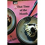 That Time of the Month ~ Emily Shaffer