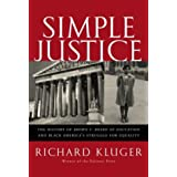 Simple Justice: The History of Brown v. Board of Education and Black America's Struggle for Equality ~ Richard Kluger