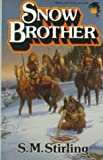 Snow Brother (0671721194) by S M Stirling