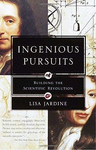 Ingenious Pursuits: Building the Scientific Revolution