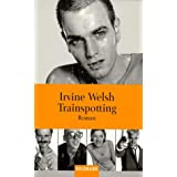 Trainspotting: Romanvon &#34;Irvine Welsh&#34;
