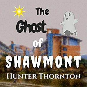 The Ghost of Shawmont Audiobook