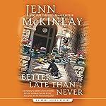 Better Late Than Never | Jenn McKinlay