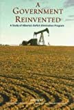 img - for A Government Reinvented: A Study of Alberta's Deficit Elimination Program book / textbook / text book