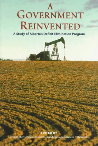 A Government Reinvented: A Study of Alberta's Deficit Elimination Program