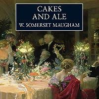 Cakes and Ale Hörbuch von W. Somerset Maugham Gesprochen von: James Saxon