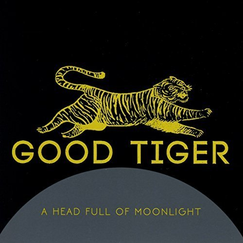 A Head Full of Moonlight by Good Tiger (2013-05-04)