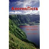 """Azorenflora: Die Pflanzenwelt der Azorenvon """"Andreas Stieglitz"""""""