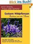 Essbare Wildpflanzen - Leckeres aus d...