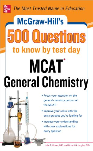 John Moore   Richard H. Langley - McGraw-Hill's 500 MCAT General Chemistry Questions to Know by Test Day