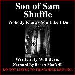 Son of Sam Shuffle: Short Prose | Will Bevis