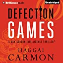 Defection Games: Dan Gordon Intelligence Thrillers, Book 5 Audiobook by Haggai Carmon Narrated by Dick Hill