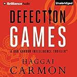 Defection Games: Dan Gordon Intelligence Thrillers, Book 5 | Haggai Carmon
