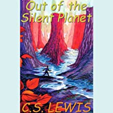 Out of the Silent Planet (       UNABRIDGED) by C.S. Lewis Narrated by Geoffrey Howard