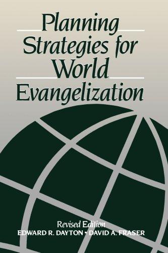 planning-strategies-for-world-evangelization-by-mr-edward-r-dayton-1990-08-19