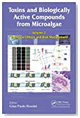 Toxins and Biologically Active Compounds from Microalgae, Volume 2: Biological Effects and Risk Management