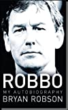 Bryan Robson Robbo: My Autobiography