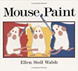 Mouse Paint: Lap-Sized Board Book (0152055339) by Walsh, Ellen Stoll
