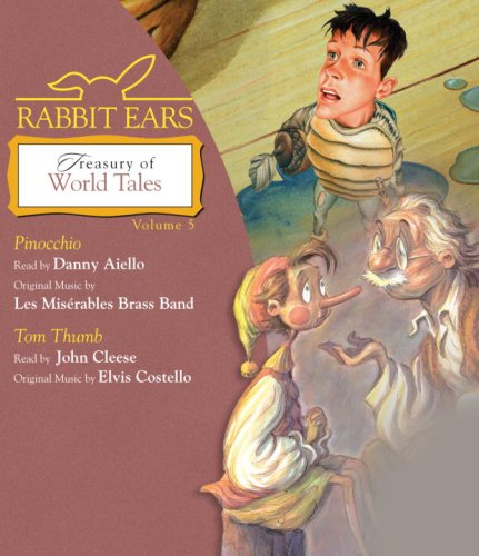 Rabbit Ears Treasury of World Tales: Volume 5: Pinocchio, Tom Thumb (Rabbit Ears)