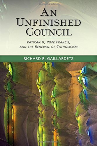 Unfinished Council: Vatican II, Pope Francis, and the Renewal of Catholicism