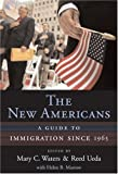 img - for The New Americans: A Guide to Immigration since 1965 (Harvard University Press Reference Library) book / textbook / text book