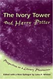 img - for The Ivory Tower and Harry Potter: Perspectives on a Literary Phenomenon book / textbook / text book