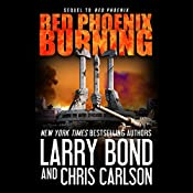 Red Phoenix Burning | Larry Bond, Chris Carlson