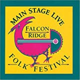 Main Stage Live: The Falcon Ridge Folk Festival Various Artists