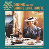 img - for By Marc Frattasio Dining on the Shore Line Route: New York, New Haven and Hartford Railroad [Paperback] book / textbook / text book