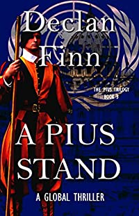 A Pius Stand: A Global Thriller by Declan Finn ebook deal