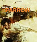 Sparrow Volume 1: Ashley Wood (1600100333) by Wood, Ashley