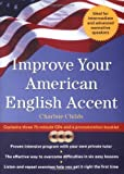 img - for Improve Your American English Accent : Overcoming Major Obstacles to Understanding [Audio CD] [2003] (Author) Charlsie Childs book / textbook / text book