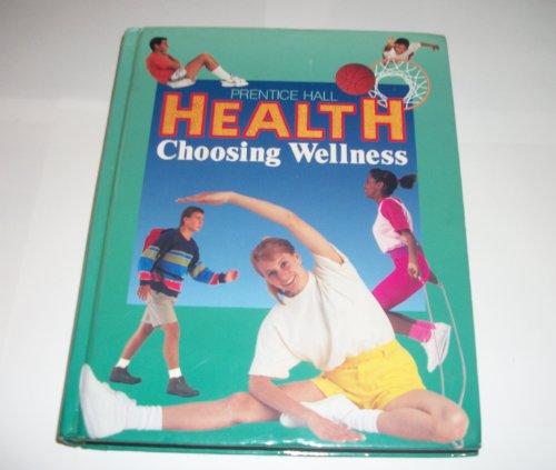 Health: Choosing Wellness