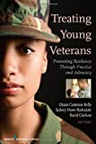 img - for Treating Young Veterans: Promoting Resilience Through Practice and Advocacy book / textbook / text book