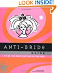 Anti-Bride Guide: Tying the Knot Outs...