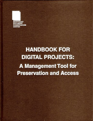 Handbook for Digital Projects: A Management Tool for Preservation and Access
