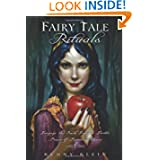 Fairy Tale Rituals: Engage the Dark, Eerie & Erotic Power of Familiar Stories