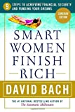 Smart Women Finish Rich: 9 Steps to Achieving Financial Security and Funding Your Dreams (0385659679) by David Bach