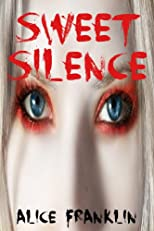 SWEET SILENCE: DADDY'S LITTLE GIRL (A Young Adult Horror Story) (Disturbing Tales for Teens)