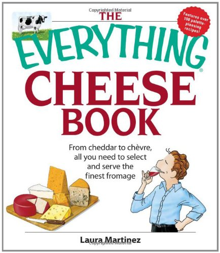 The Everything Cheese Book: From Cheddar To Chevre, All You Need To Select And Serve The Finest Fromage front-325031